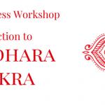 Muladhara Chakra Workshop