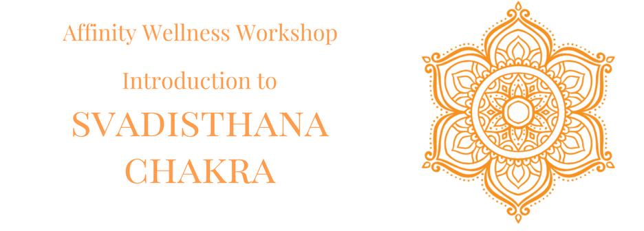 Svadisthana chakra workshop